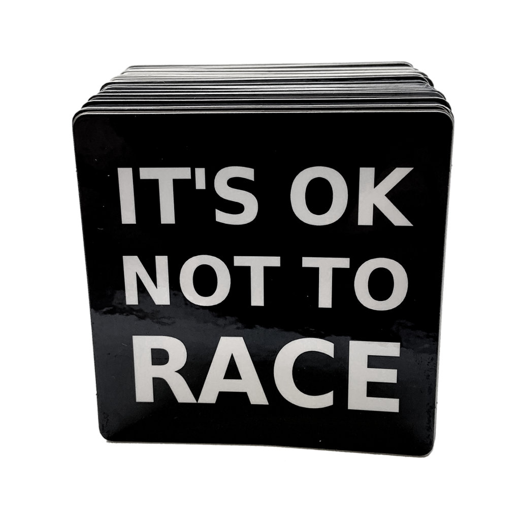 IT'S OK NOT TO RACE sticker